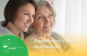 Como Reduzir o Risco de Alzheimer