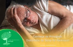 Conheça os Principais Distúrbios do Sono no Parkinson