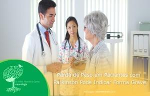 Perda de Peso em Pacientes com Parkinson Pode Indicar Forma Grave