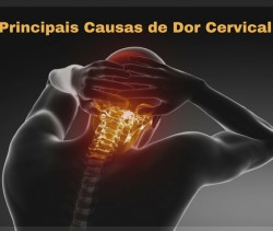 Quais as Principais Causas de Dor Cervical?