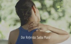 Dor Referida – Saiba Mais!