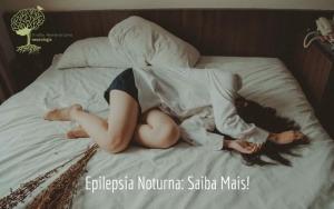 Epilepsia Noturna: O que é?