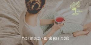 Medicamentos Naturais para Insônia