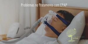 Problemas no Tratamento com CPAP