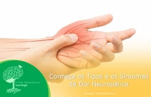 Conheça os Tipos e os Sintomas da Dor Neuropática