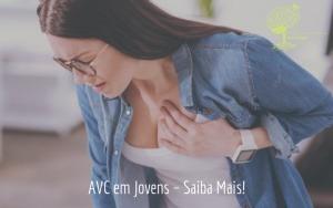 AVC em Jovens – Saiba Mais!