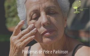Problemas de Pele e Parkinson