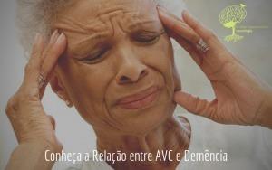 Conheça a Relação entre AVC e Demência