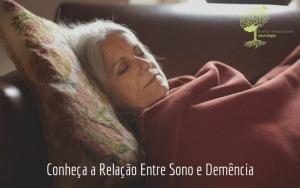 Conheça a Relação Entre Sono e Demência