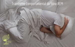 Transtorno Comportamental do Sono REM