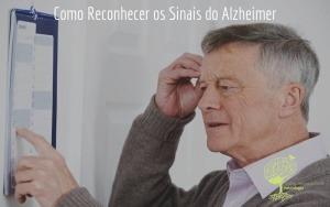 Como Reconhecer os Sinais do Alzheimer
