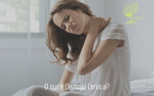 O que é Distonia Cervical?