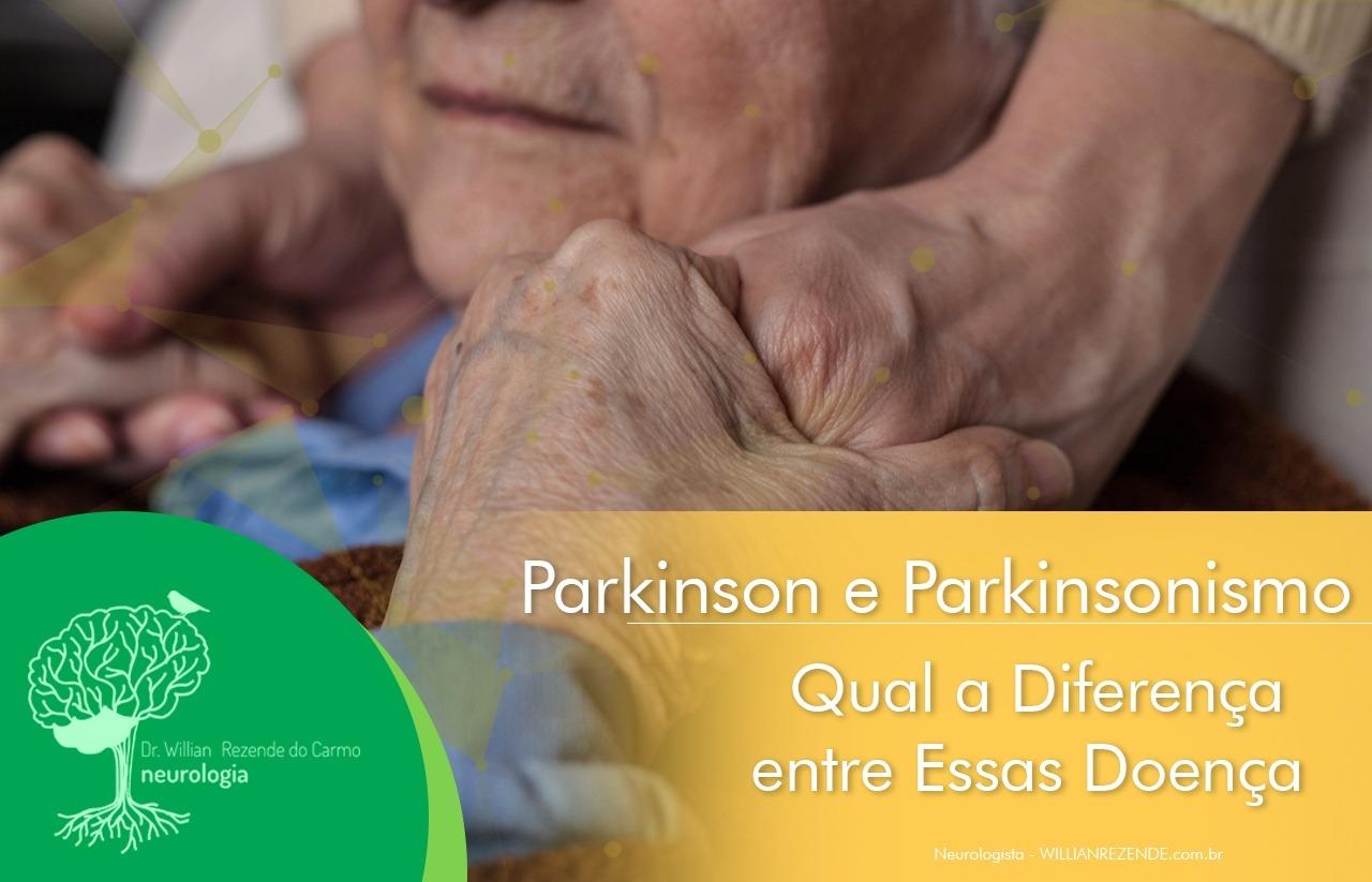 Qual a Diferença entre Doença de Parkinson e Parkinsonismo?