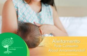 Aleitamento – Pode Consumir Álcool Amamentando?
