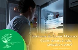 Síndrome do Comer Noturno – Comer demais à noite prejudica o sono?