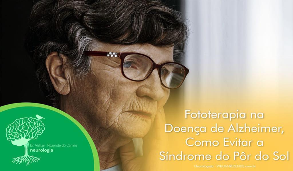 Fototerapia na Doença de Alzheimer - Evitar a Síndrome do Pôr do Sol