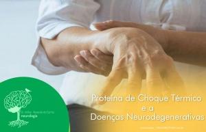 Proteína de Choque Térmico e as Doenças Neurodegenerativas