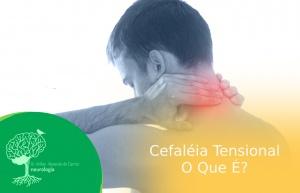 Cefaleia Tensional – O Que é Cefaleia Tensional