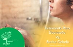 Tratamento Para Depressão vs. Banho Gelado