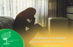 Coronavírus: Depressão e ansiedade – Estratégias para lidar com o isolamento