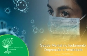Coronavírus: Saúde Mental no Isolamento – Depressão e Ansiedade