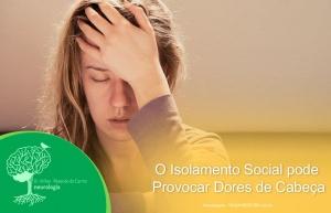 O Isolamento Social pode Provocar Dores de Cabeça