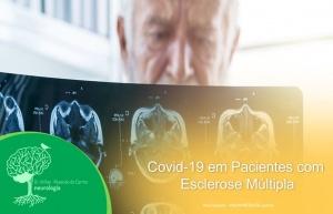 Covid-19 em Pacientes com Esclerose Múltipla