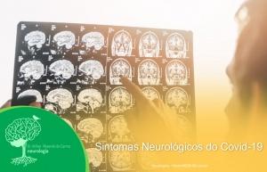 Sintomas Neurológicos do Covid-19
