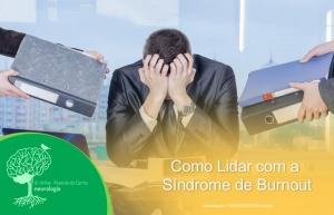 Como Lidar com a Síndrome de Burnout