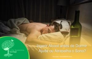 Ingerir Álcool Antes de Dormir Ajuda ou Atrapalha o Sono?