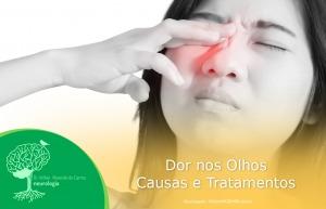 Dor nos Olhos – Causas e Tratamentos